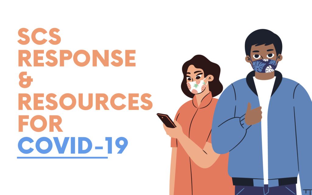 SCS Covid-19 Response & Resources